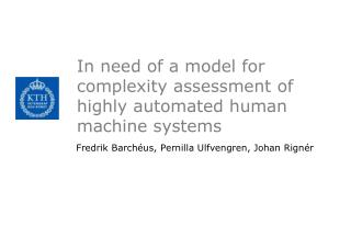 In  need  of a  model  for  complexity assessment  of  highly automated  human  machine  systems