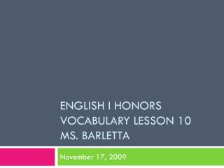 English I Honors Vocabulary Lesson 10 Ms. Barletta
