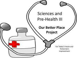 Sciences and  Pre-Health III