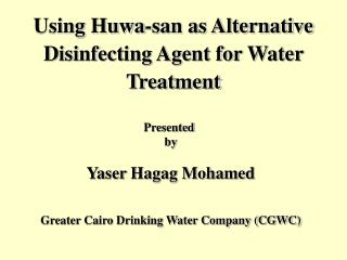 Using Huwa-san as Alternative Disinfecting Agent for Water Treatment