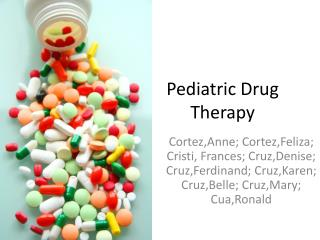 Pediatric Drug Therapy