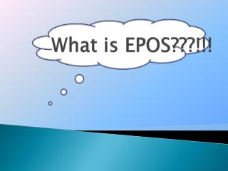 What is EPOS???!!!