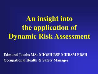 An insight into  the application of  Dynamic Risk Assessment