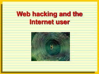 Web hacking and the  Internet user