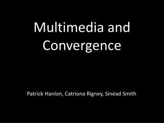 Multimedia and Convergence