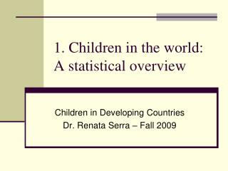 1. Children in the world:  A statistical overview
