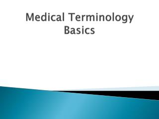 Medical Terminology Basics