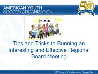 Tips and Tricks to Running an Interesting and Effective Regional Board Meeting