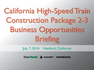 California High-Speed Train Construction Package 2-3 Business Opportunities  Briefing