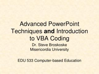 Advanced PowerPoint Techniques  and  Introduction to VBA Coding
