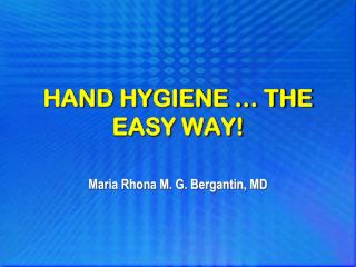 HAND HYGIENE … THE EASY WAY!