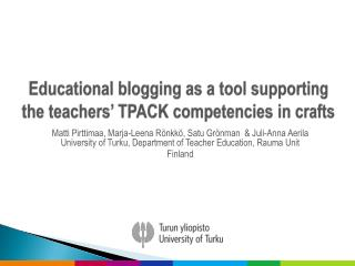 Educational blogging  as a  tool supporting  the  teachers ' TPACK  competencies  in  crafts