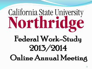 Federal  Work-Study  2013/2014  Online Annual Meeting
