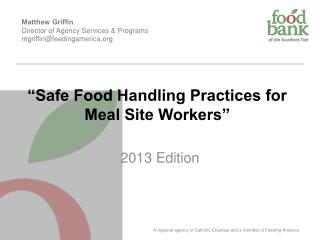 """Safe Food Handling Practices for Meal Site Workers"""