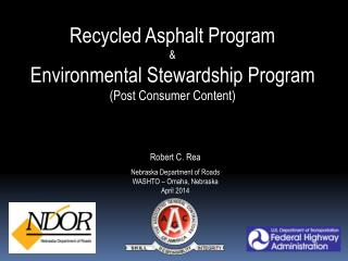 Recycled Asphalt Program & Environmental Stewardship Program ( Post Consumer Content)