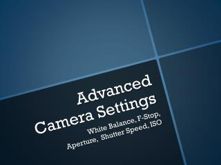 Advanced Camera Settings