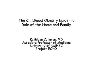 The Childhood Obesity Epidemic Role of the Home and Family