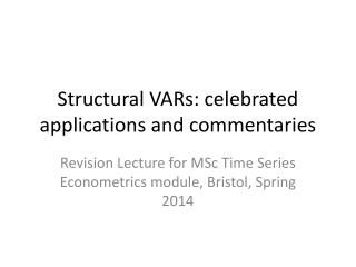 Structural VARs: celebrated applications and commentaries