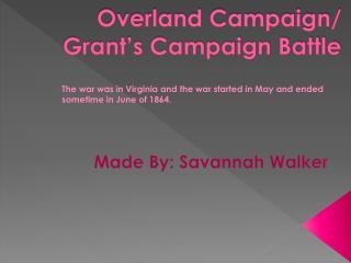 Overland Campaign/ Grant's Campaign Battle