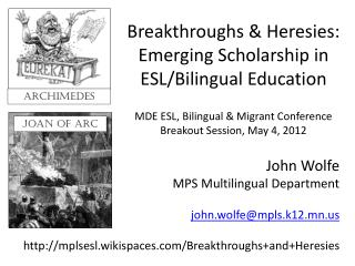 John Wolfe MPS Multilingual Department john.wolfe@mpls.k12.mn.us