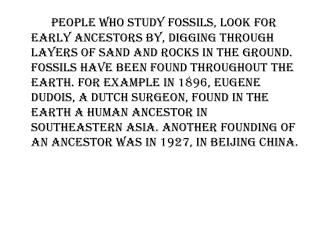 Prehistory- History that happened before the invention of writing.