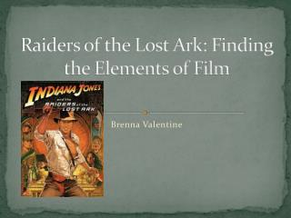 Raiders of the Lost Ark: Finding the Elements of Film
