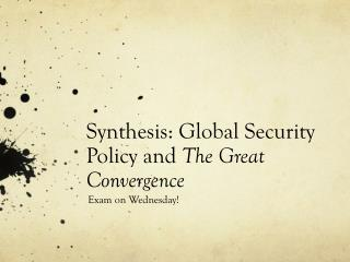 Synthesis: Global Security Policy and  The Great Convergence