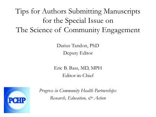 Darius Tandon,  PhD Deputy  Editor Eric B. Bass, MD, MPH Editor-in-Chief