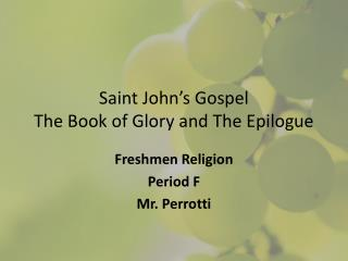 Saint John's Gospel The Book of Glory and The Epilogue