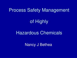 Process Safety Management of Highly Hazardous Chemicals