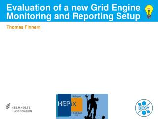 Evaluation  of  a  new Grid  Engine Monitoring  and  Reporting Setup