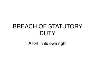 BREACH OF STATUTORY DUTY