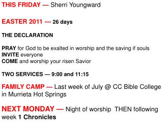 THIS FRIDAY —  Sherri  Youngward EASTER 2011 —  26 days  THE DECLARATION