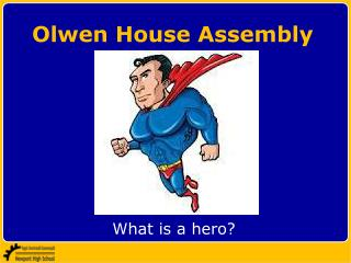 Olwen House Assembly
