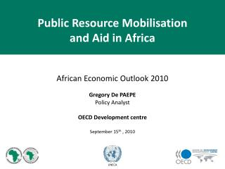 African Economic Outlook 2010 Gregory De PAEPE Policy Analyst OECD Development centre