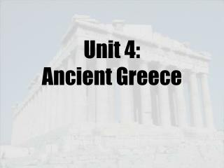 Unit 4:                       Ancient Greece