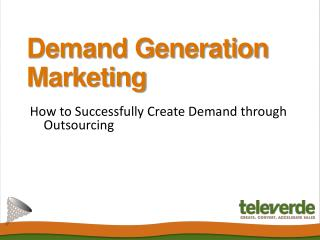 Demand Generation Marketing - Televerde