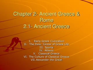 Chapter 2- Ancient Greece & Rome 2.1- Ancient Greece