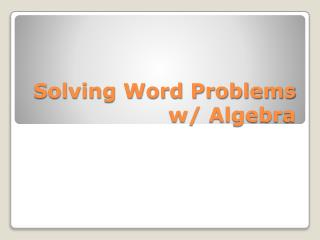 Solving Word Problems w/ Algebra