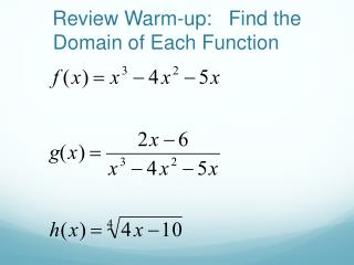 Review Warm-up: Find the Domain of Each Function