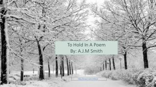 To Hold In A Poem By: A.J.M Smith