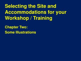 Selecting the Site and Accommodations for your Workshop / Training
