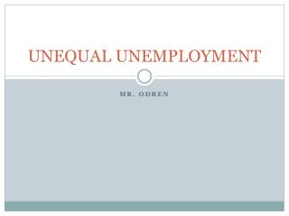 UNEQUAL UNEMPLOYMENT