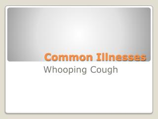 Common Illnesses