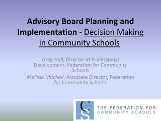 Advisory Board Planning and Implementation  -  Decision Making in Community Schools