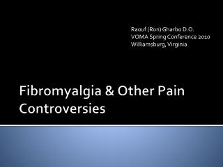 Fibromyalgia & Other Pain Controversies