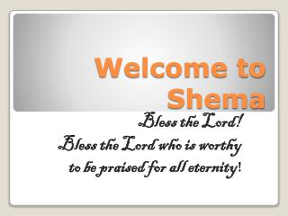 Welcome to  Shema