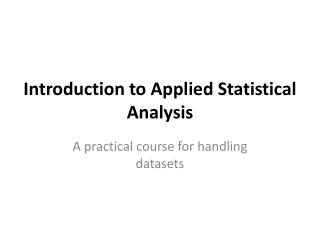 Introduction to Applied Statistical Analysis