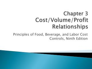 Chapter 3 Cost/Volume/Profit Relationships