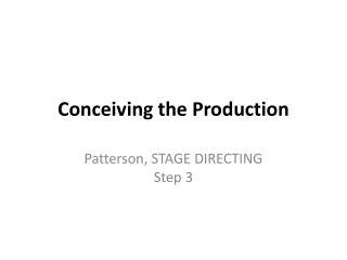 Conceiving the Production